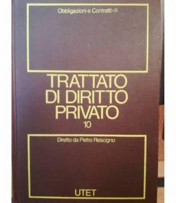 Trattato di diritto privato. 10. Obbligazioni e contratti. Tomo II.
