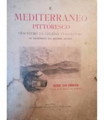 Il Mediterraneo pittoresco descritto da celebri viaggiatori ed illustrato dai migliori artisti.