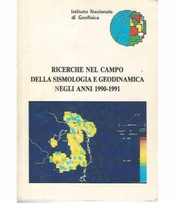 Ricerche nel campo della sismologia e geodinamica negli anni 1990-1991