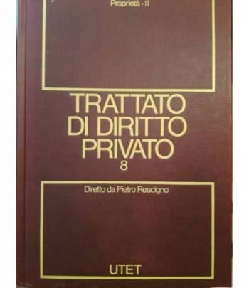 Trattato di diritto privato. 8. Proprietà. Tomo II.
