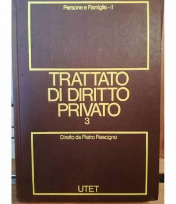 Trattato di diritto privato. 3. Persone e famiglia. Tomo II.