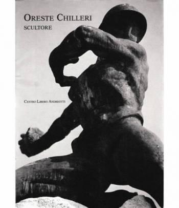Oreste Chilleri scultore. Sommario del n° 15
