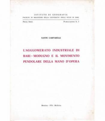 L'agglomerato industriale di Bari-Modugno e il movimento pendolare della mano d'opera. Prima serie pubbl. n. 5