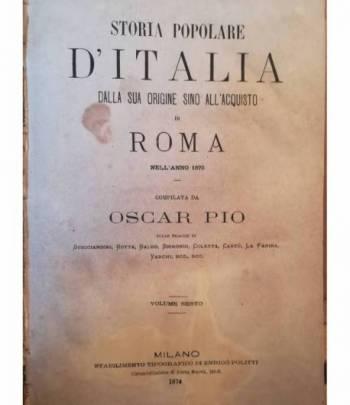 Storia popolare d'Italia dalla sua origine sino all'acquisto di Roma nel 1870.