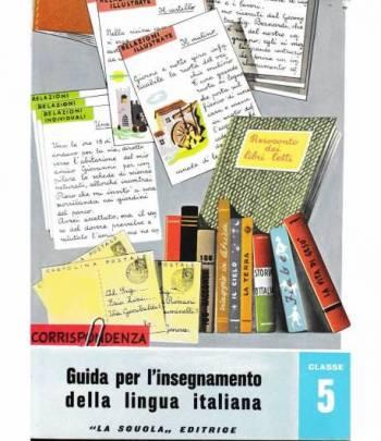 Guida per l'insegnamento della lingua italiana. Classe 5. Scuola in atto n. 26