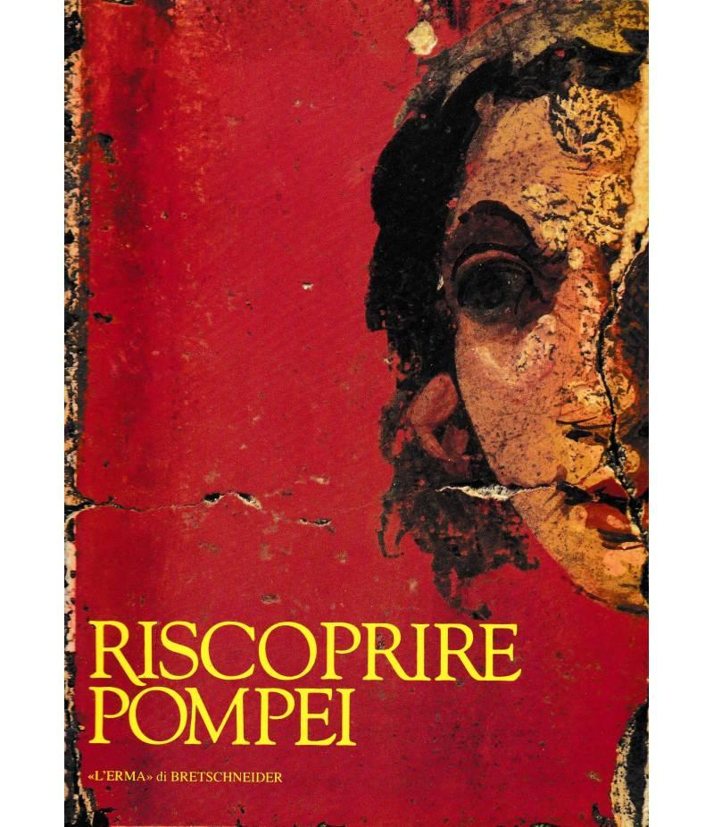 Riscoprire Pompei