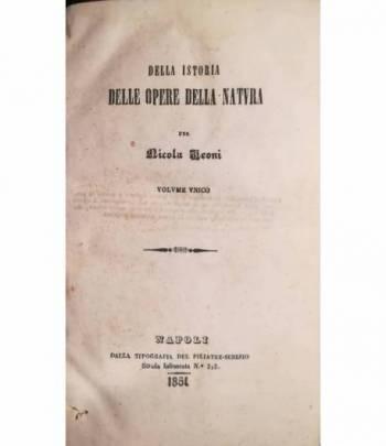 Della istoria delle opere della natura. Volume unico.