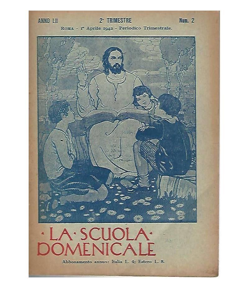 La scuola domenicale. Rivista 2 trimestre. 1 aprile 1942