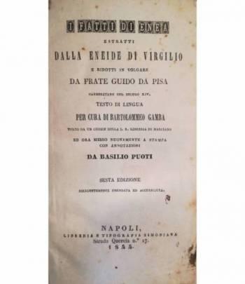 I fatti di Enea estratti dall?eneide di Virgilio da Frate Guido da Pisa (sec. XIV).