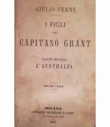 I figli del Capitano Grant. Parte II. L'Australia. Voll. III. IV.