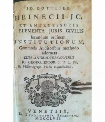Jo. Gottlieb Heinecii JC. et antecessoris elementa juris civilis (...)