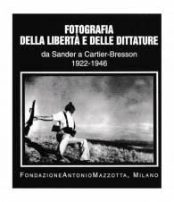 Fotografia della libertà e delle dittature. Da Sander a Cartier-bresson 1922-1946