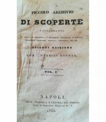 Piccolo archivio di scoperte riguardanti le arti, i mestieri, l'economia dfomestica e rurale, c, tintorie, ec. ec. I. II.