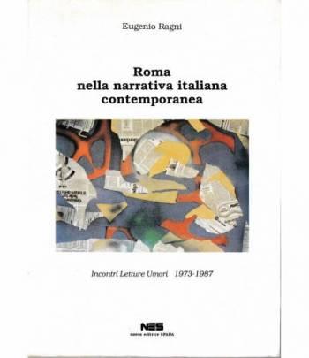 Roma nella narrativa contemporanea. Incontri Letture Umori 1973-1987