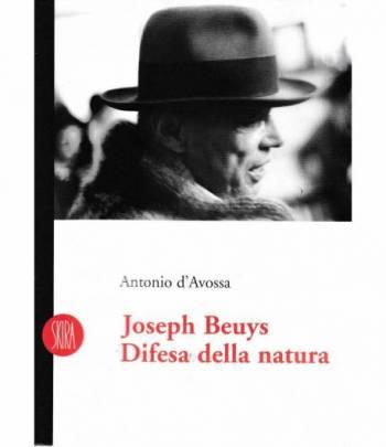 Beuys Joseph. Difesa della natura. Ediz. illustrata
