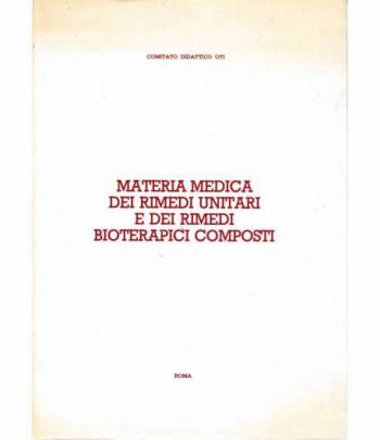 Materia medica dei rimedi unitari e dei rimedi bioterapici composti