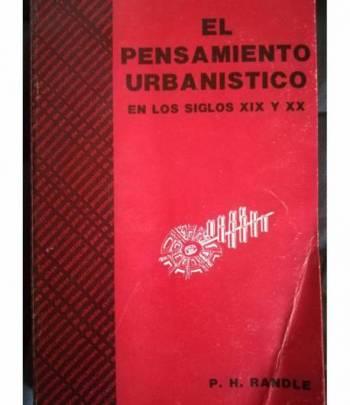El pensamiento urbanistico en los siglos XIX y XX.