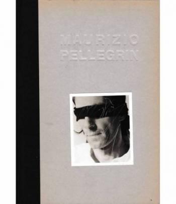 Maurizio Pellegrin. Works 1990-1994