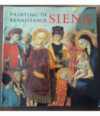 Painting In Renaissance Siena 1420-1500
