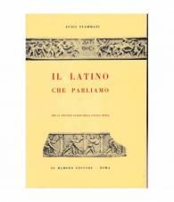 Il Latino che parliamo. Per la seconda classe della Scuola Media