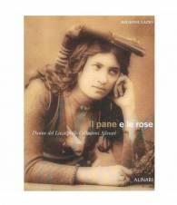 Il pane e le rose. Donne del Lazio nelle collezioni Alinari