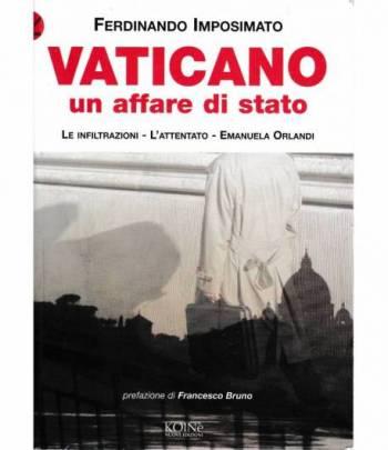 Vaticano un affare di Stato. I servizi segreti, l'attentato, Emanuela Orlandi