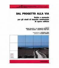Dal progetto alla via. Guida e manuale per gli studi di impatto ambientale di opere edilizie