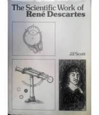 The scientific Work of René Descartes