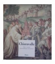 Chiaravalle. Arte e storia di un'abbazia cistercense