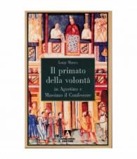 Il primato della volontà in Agostino e Massimo il Confessore