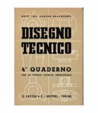 Disegno tecnico. 4° quaderno per la scuola tecnica industriale