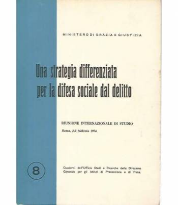Una strategia differenziata per la difesa sociale del delitto