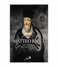 Matteo Ricci. Uno scienziato alla corte di Pechino