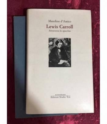 Lewis Carroll Attraverso lo specchio