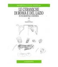 Le ceramiche di Roma e del Lazio in età medievale e moderna. VI
