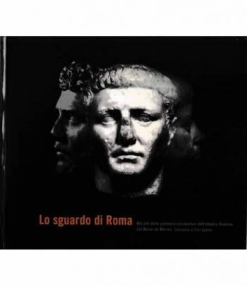 Lo sguardo di Roma. Ritratti delle province occidentali dell'impero Romano dai Musei di Mèrida, Toulouse e Tarragona