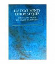 Les documents diplomatiques. Importante source des études balkaniques