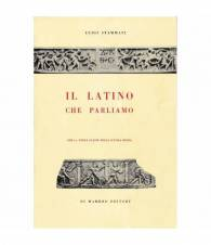 Il Latino che parliamo. Per la terza classe della Scuola Media