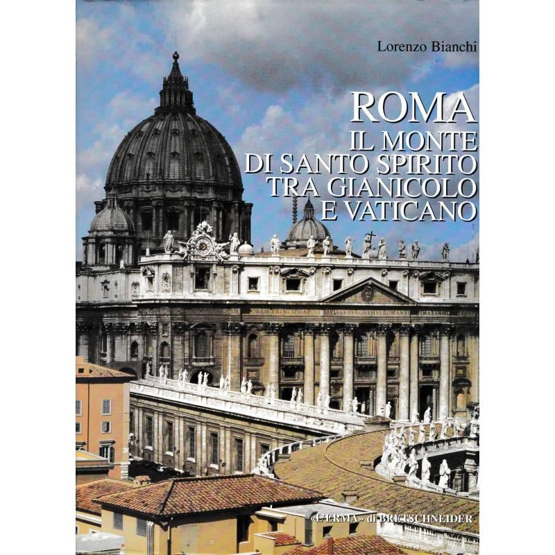 Roma. Il Monte di Santo Spirito tra Gianicolo e Vaticano