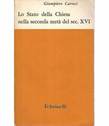 Lo Stato della Chiesa nella seconda metà del sec. XVI