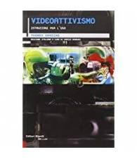 Videoattivismo. Istruzioni per l'uso