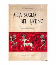 Alla soglia del Latino. Avviamento allo studio comparativo dell'italiano e del latino