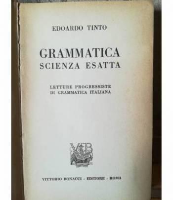Grammatica scienza esatta. Letture progressiste di grammatica italiana.