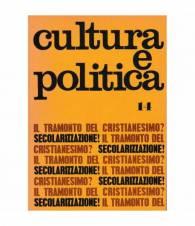 Cultura e politica. Anno III - n° 14 - 14-XI-1969. Il tramonto del cristianesimo? Secolarizzazione!