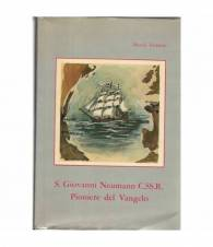 S. Giovanni Neumann C.SS.R. Pionere del Vangelo