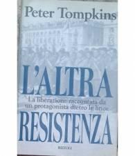 L'Altra Resistenza. La liberazione raccontata da un protagonista dietro le linee