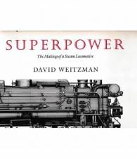 Superpower. The making of a Steam Locomotive