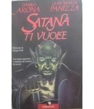 Satana ti vuole. Una mappa aggiornata e completa dei moderni riti occulti