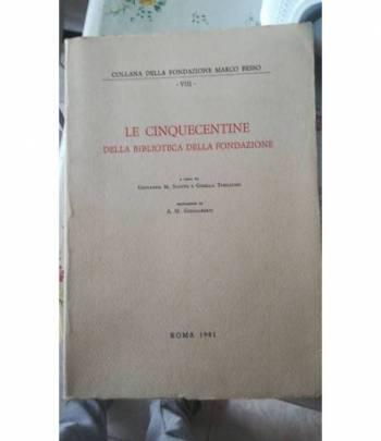 Le Cinquecentine Della Biblioteca Della Fondazione