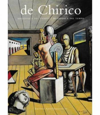 Giorgio de Chirico.  Metafisica del tiempo / Metafisica del tempo